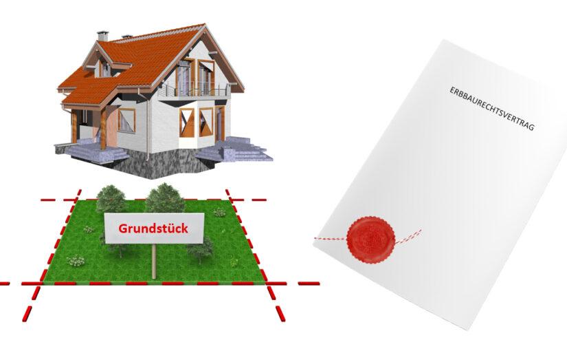 Erbbauvertrag, Grundstück, Haus